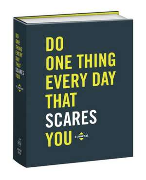 Do One Thing Every Day That Scares You de Robie Rogge