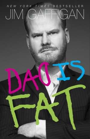 Dad Is Fat:  A Spademan Novel de Jim Gaffigan