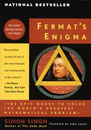 Fermat's Enigma:  The Epic Quest to Solve the World's Greatest Mathematical Problem de Simon Singh