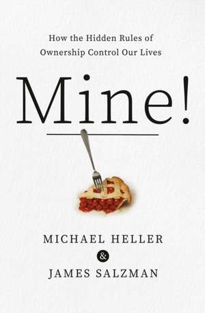 Mine!: How the Hidden Rules of Ownership Control Our Lives de Michael A. Heller