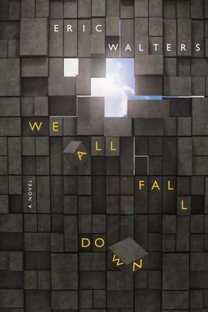 We All Fall Down de Eric Walters