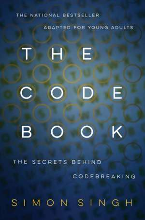 The Code Book: How to Make It, Break It, Hack It, Crack It