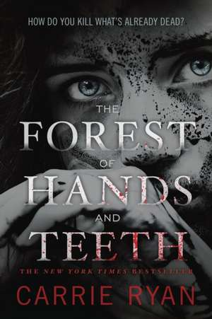 The Forest of Hands and Teeth de Carrie Ryan