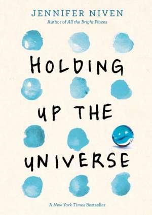 Holding Up the Universe de Jennifer Niven