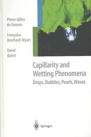 Capillarity and Wetting Phenomena: Drops, Bubbles, Pearls, Waves de Pierre Gilles de Gennes