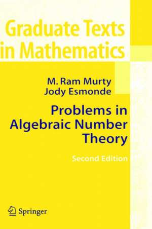 Problems in Algebraic Number Theory de M. Ram Murty