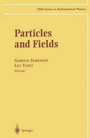 Particles and Fields de Gordon W. Semenoff