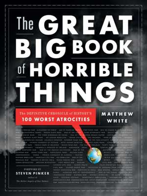 The Great Big Book of Horrible Things – The Definitive Chronicle of History`s 100 Worst Atrocities