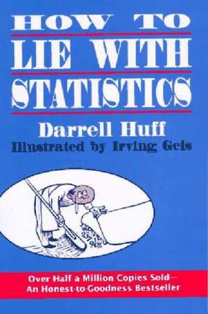 How To Lie With Statistics de Darrell Huff