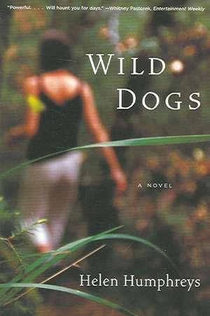 Wild Dogs – A Novel de Helen Humphreys