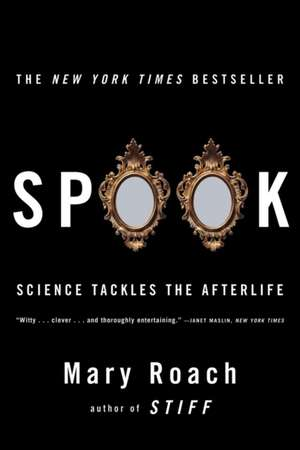Spook – Science Tackles the Afterlife de Mary Roach