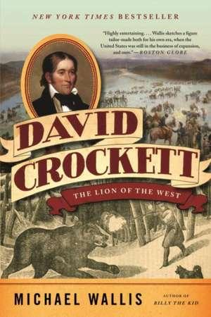 David Crockett – The Lion of the West de Michael Wallis
