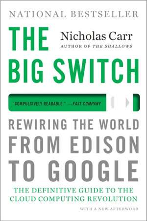 The Big Switch – Rewiring the World, from Edison to Google de Nicholas Carr