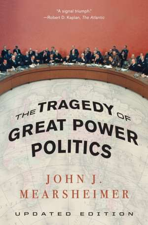 The Tragedy of Great Power Politics – Updated Edition de John Mearsheimer