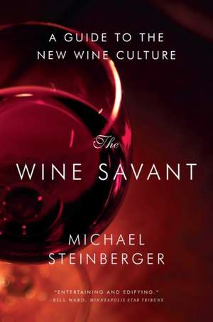 The Wine Savant – A Guide To The New Wine Culture
