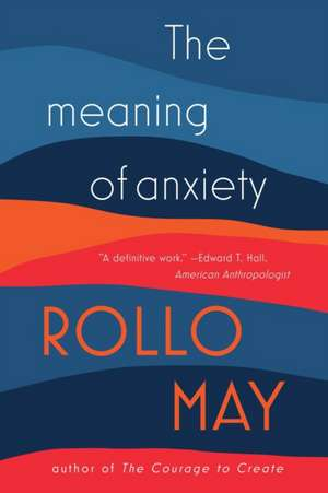 The Meaning of Anxiety de Rollo May
