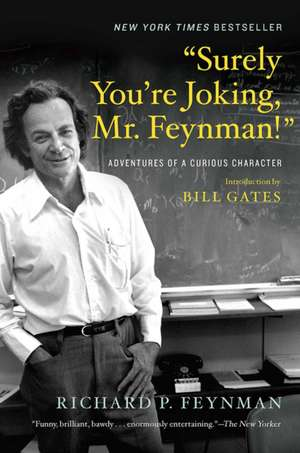Surely You`re Joking, Mr. Feynman! – Adventures of a Curious Character