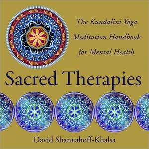 Sacred Therapies – The Kundalini Yoga Meditation Handbook for Mental Health