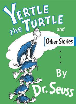 Yertle the Turtle and Other Stories de  Dr. Seuss