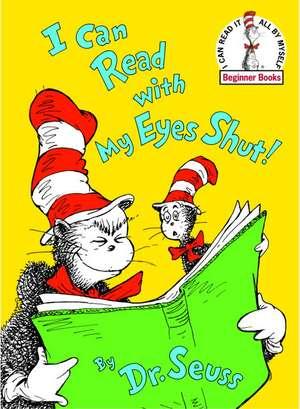 I Can Read with My Eyes Shut! de  Dr. Seuss