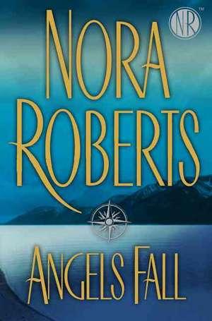 Angels Fall de Nora Roberts