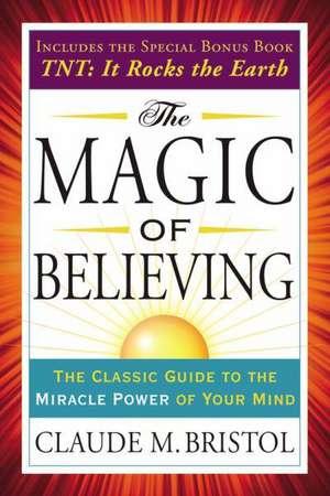 The Magic of Believing de Claude Bristol