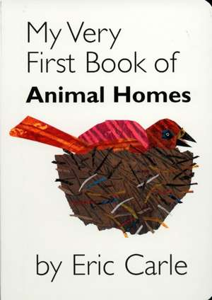 My Very First Book of Animal Homes de Eric Carle