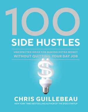 100 Side Hustles de Chris Guillebeau
