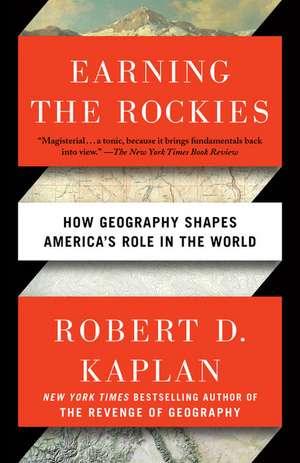 Earning the Rockies de Robert D. Kaplan
