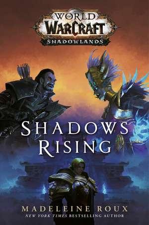 Shadows Rising: World of Warcraft: Shadowlands de Madeleine Roux