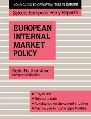 Featherstone, K: European Internal Market Policy de Kevin Featherstone