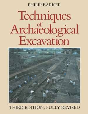 Techniques of Archaeological Excavation imagine
