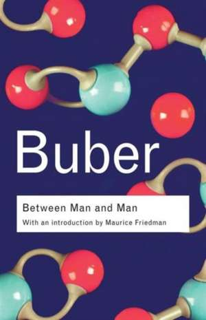 Between Man and Man de Martin Buber