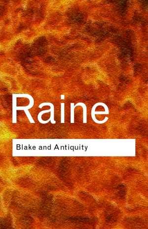 Blake and Antiquity de Kathleen Raine