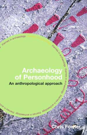 Fowler, C: The Archaeology of Personhood imagine