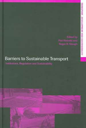 Barriers to Sustainable Transport:  Institutions, Regulation and Sustainability de Piet Rietveld