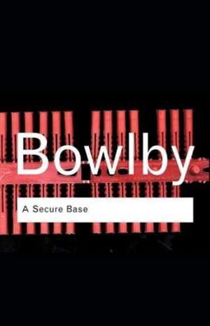 A Secure Base de John Bowlby
