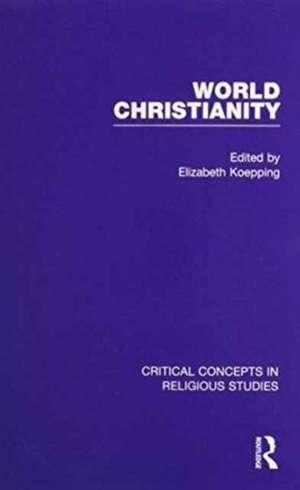 World Christianity de Elizabeth Koepping
