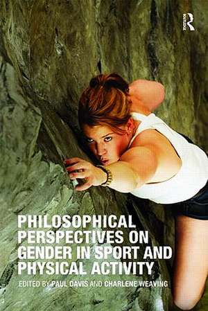Philosophical Perspectives on Gender in Sport and Physical Activity de Charlene Weaving