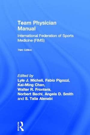 Team Physician Manual: Fims International Federation of Sports Medicine