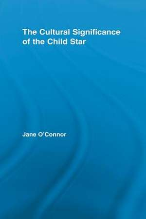 The Cultural Significance of the Child Star de Jane Catherine O'Connor