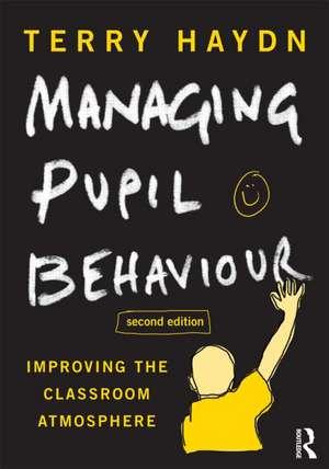 Managing Pupil Behaviour de Terry Haydn