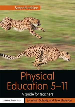Physical Education 5 11:  A Guide for Teachers de Jonathan Doherty