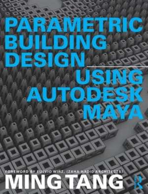 Parametric Building Design Using Autodesk Maya de Ming Tang