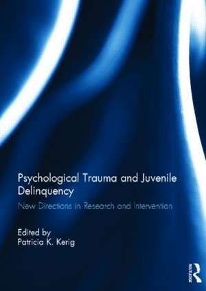 Psychological Trauma and Juvenile Delinquency
