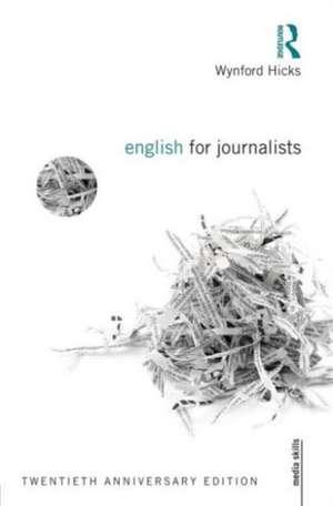 English for Journalists Twentieth Anniversary Edition imagine
