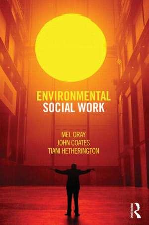 Environmental Social Work de Mel Gray