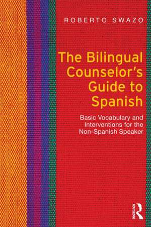 The Bilingual Counselor's Guide to Spanish imagine