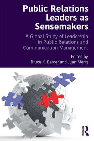 Public Relations Leaders as Sensemakers de Bruce K. Berger