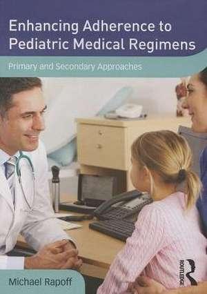 Enhancing Adherence to Pediatric Medical Regimens